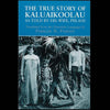 The True Story of Kaluaikoolau, by Frances N. Frazier , Books - University of Hawai'i Press, The Kauai Store