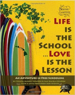 Life Is The School... Love Is The Lesson, by Felician Alongi Cowden , Books - Felicia Alongi Cowden, The Kauai Store