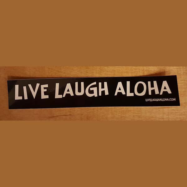 Sticker - Live Laugh Aloha, by Live Laugh Aloha , Stickers - Live Laugh Aloha, The Kauai Store