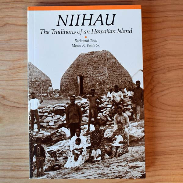 Niihau - The Traditions of An Hawaiian Island, by Tava and Keale Sr. , Books - Arcadia Publishing, The Kauai Store