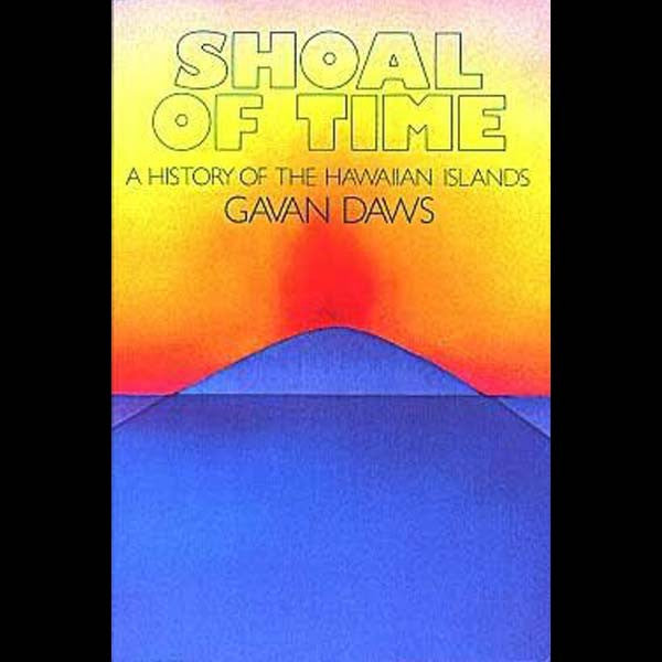 Shoal Of Time, by Gavan Daws , Books - Gavan Daws, The Kauai Store