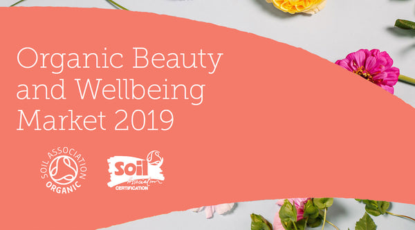 Nourish London Soil Association Organic Beauty Wellbeing Market Report 2019