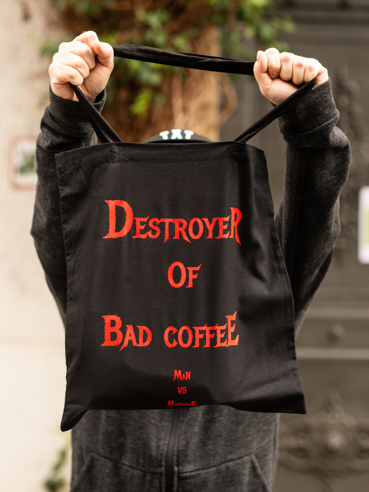 "MVSM TOTE BAG ""DESTROYER OF BAD COFFEE"""