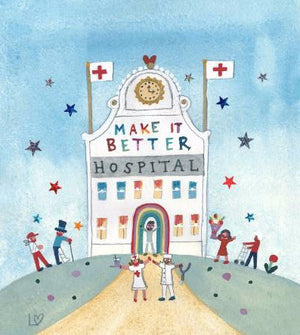 Greetings Cards | Make It Better Hospital | Lucy Loveheart