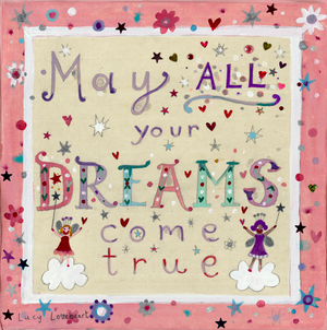 Greetings Cards | May All Your Dreams Come True | Lucy Loveheart