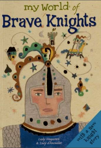 Childrens Books | My World of Brave Knights | Lucy Loveheart