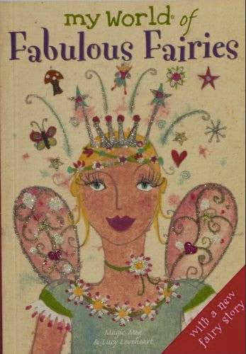 Childrens Books | My World of Fabulous Fairies | Lucy Loveheart