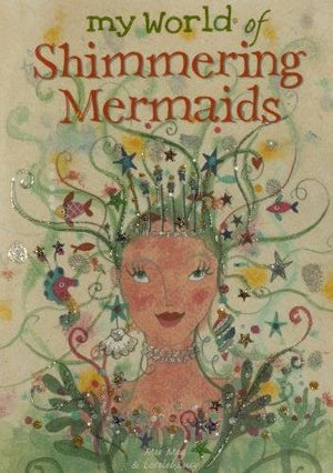 Childrens Books | My World of Shimmering Mermaids | Lucy Loveheart