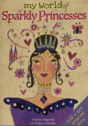 Childrens Books | My World of Sparkly Princesses | Lucy Loveheart