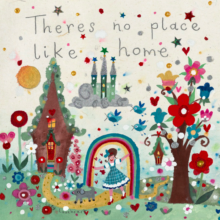 Card Theres No Place Like Home Lucy Loveheart
