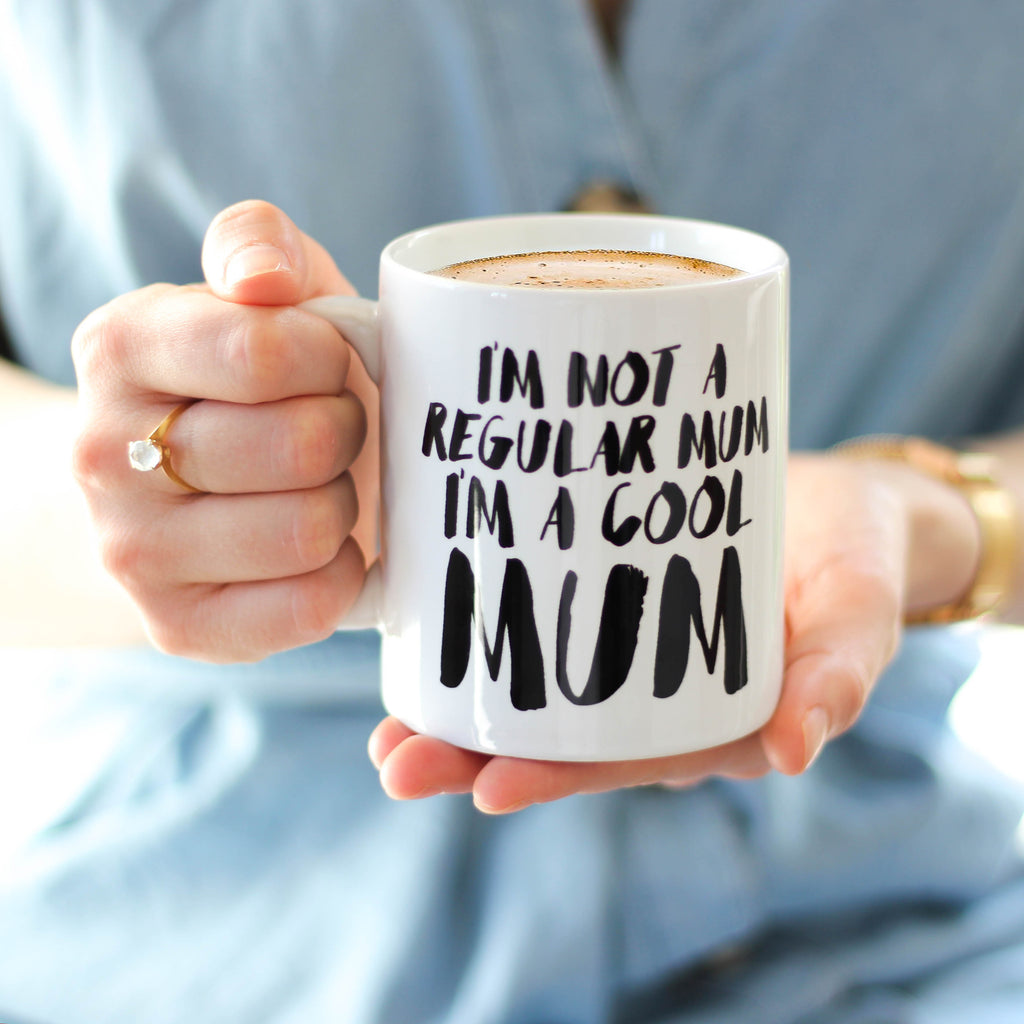 I'm Not A Regular Mum I'm A Cool Mum Mug