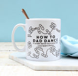 How To Dad Dance Mug