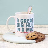 Personalised 'A Great Big Hug In A Mug' Mug