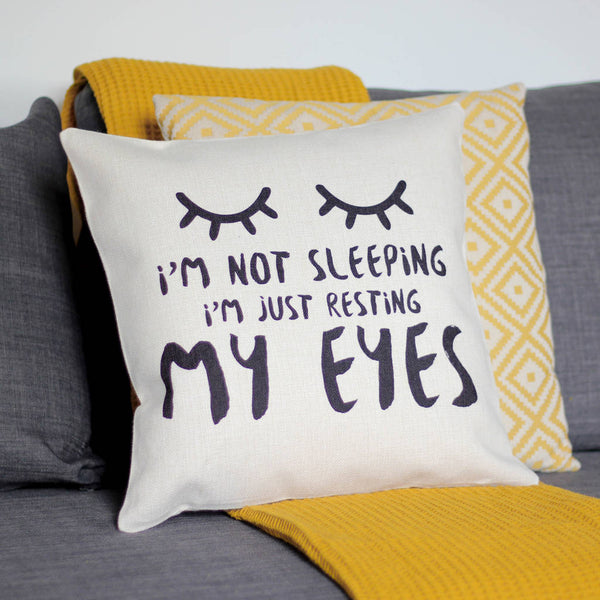 I'm Not Sleeping Just Resting My Eyes Cushion
