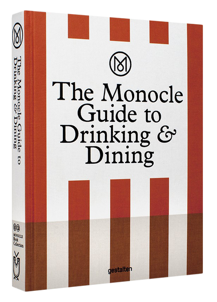 The Monocle Guide to Drinking and Eating