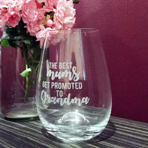 Mum to Grandma; Engraved stemless wine glass
