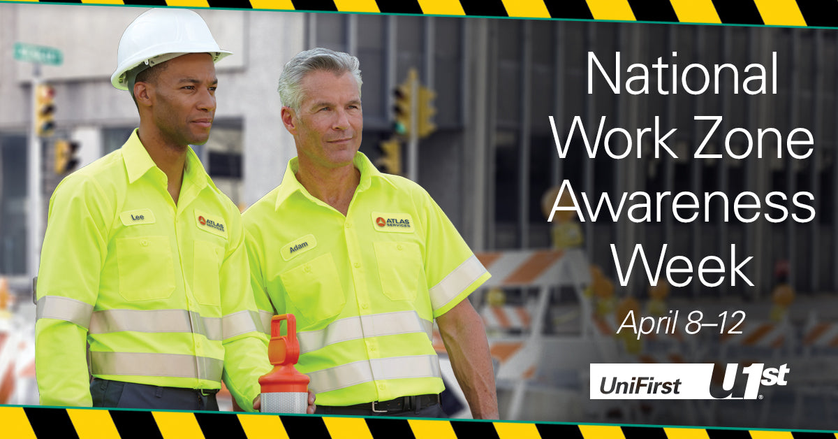 National Work Zone Awareness Week - UniFirst High Visibility and Safety Gear