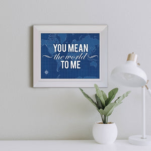 "Blueprint Map Framed Print ""You Mean the World to Me"""