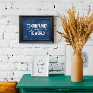 "Blueprint Map Framed Print ""To Our Family You Are The World"""