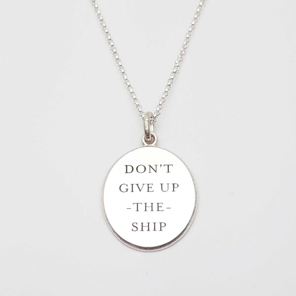 Don't Give Up The Ship Pendant