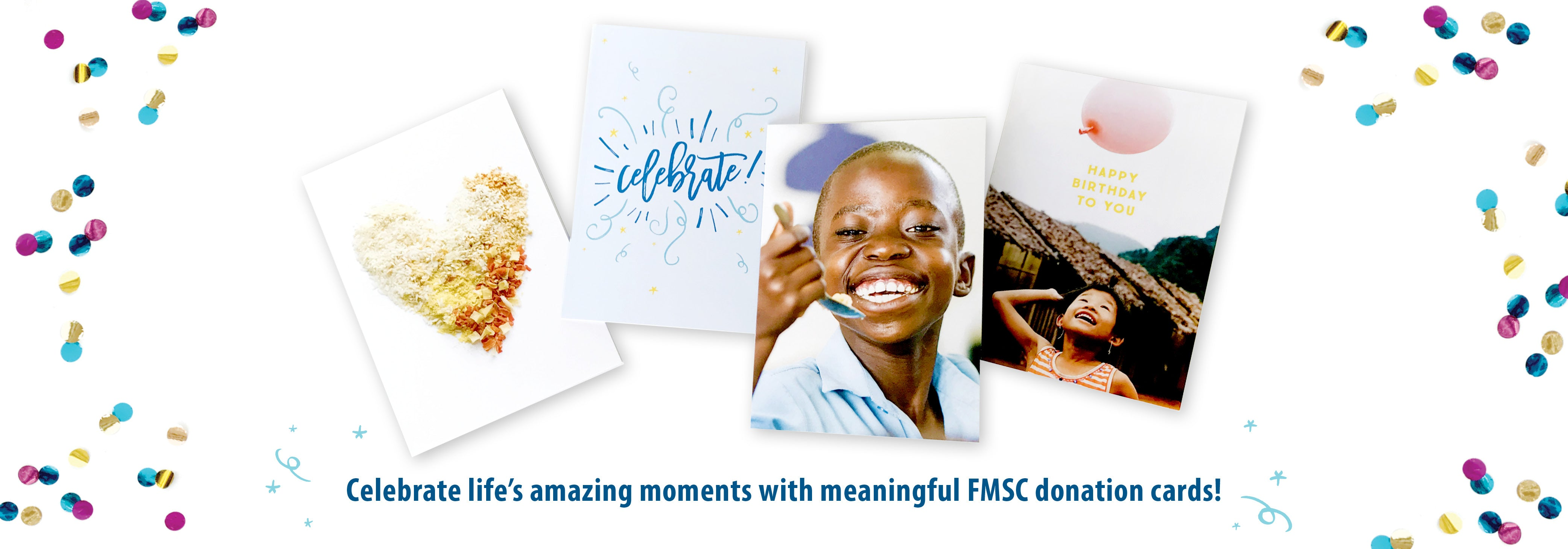 Celebrate: Give a card. Feed a child.