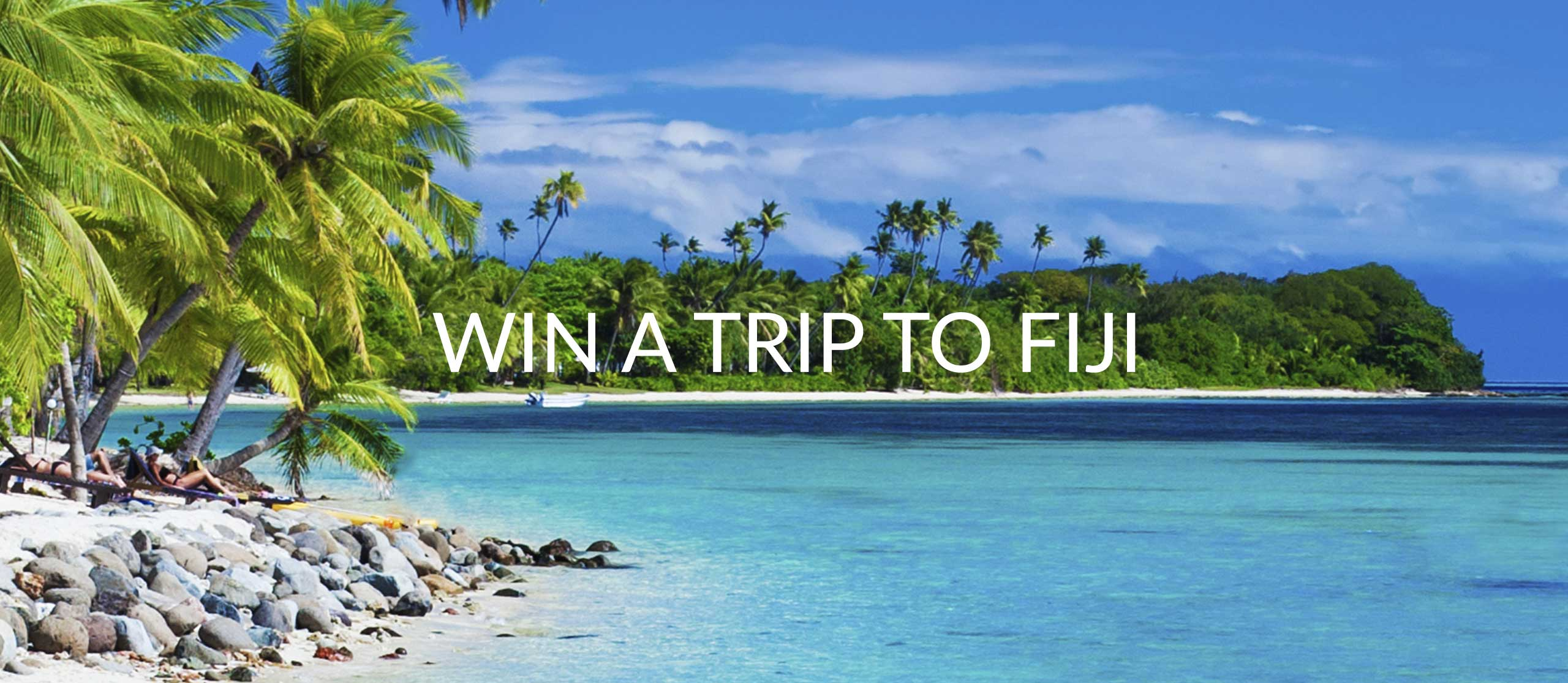 WIN A FREE TRIP TO FIJI