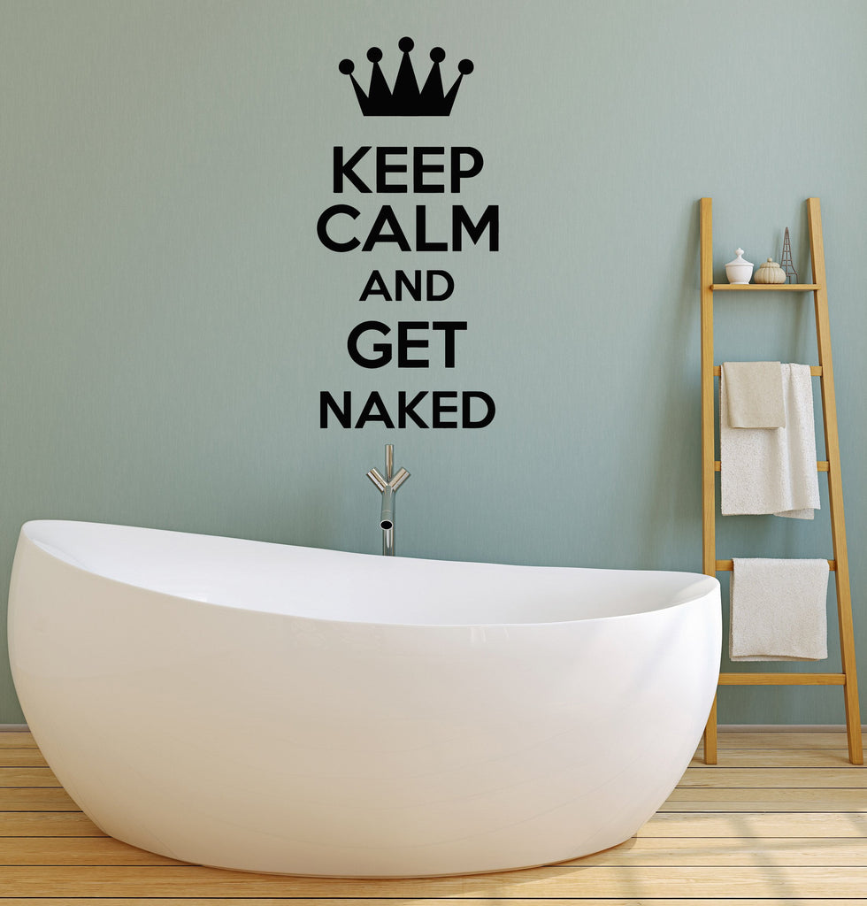Vinyl Wall Decal Bathroom Decor Quote Get Naked Keep Calm Shower Room  Stickers Mural (ig5215