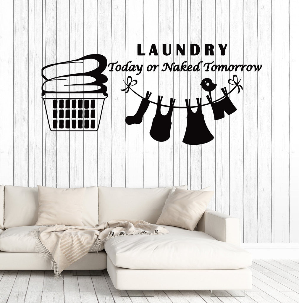 Vinyl Wall Decal Laundry Today or Naked Tomorrow Quote Room Washing Stickers Mural Unique Gift (  sc 1 st  Wallstickers4you & Vinyl Wall Decal Laundry Today or Naked Tomorrow Quote Room Washing ...