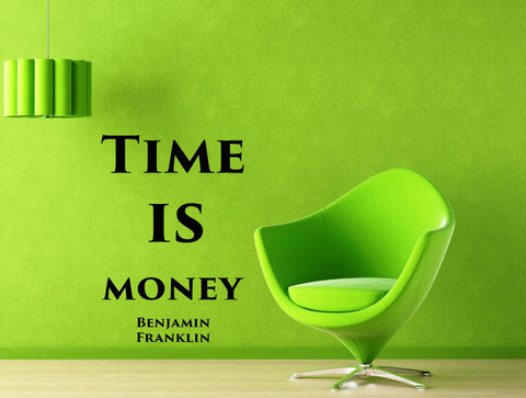 Vinyl Decal The Most Famous Quote Time is Money Benjamin Franklin Wall Quote Great for your Home or Office (m650)