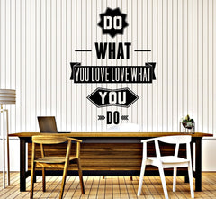 Vinyl Decal Wall Sticker Work Quote Words Do What You Love Love What You DO n959