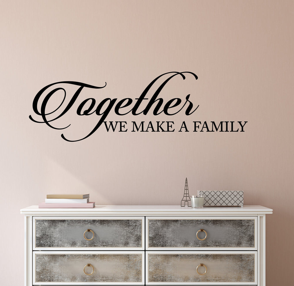 Vinyl Wall Decal Stickers Motivation Quote Words Together We Make A Family  Inspiring Letters 2597ig (