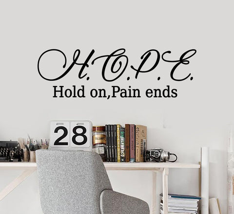 Vinyl Wall Decal Stickers Motivation Quote Words Hope Hold On Pain Ends Inspiring Letters 2035ig (22.5 in x 7 in)
