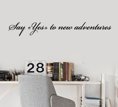 Vinyl Wall Decal Quote Lettering Words Inspiring Success Say Yes to New Adventures 2005ig (22.5 in X 3 in)