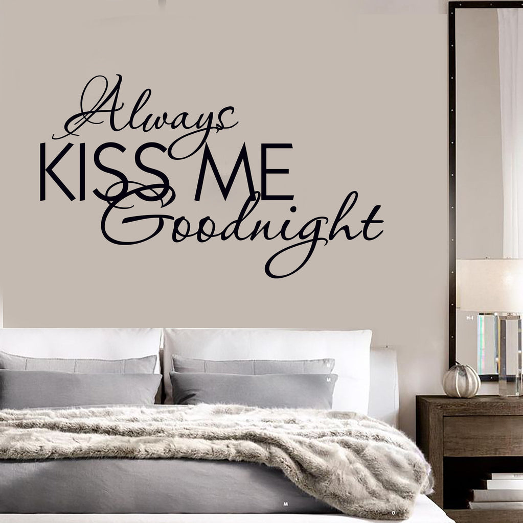 Vinyl Decal Quote Bedrooms Always Kiss Me Goodnight Wall Stickers Unique  Gift (ig1315)
