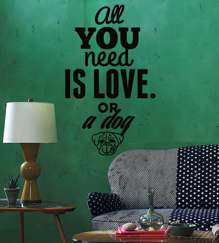 Wall Sticker Quotes Words Inspire All You Need Is Love Or A Dog  z1464