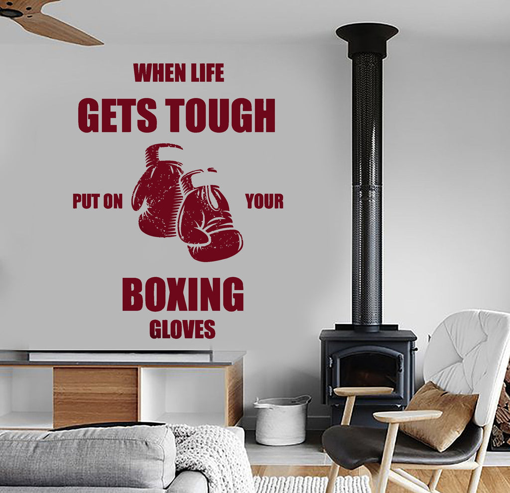 Life Wall Quotes Wall Vinyl Boxing Quotes When Life Gets Tough Put On Your Boxing