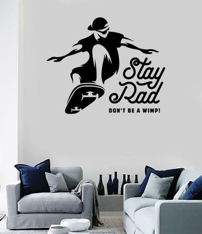 Large Wall Vinyl Decal Skateboarder Picture Jumping Stay Rad Don't Be a Wimp z4786