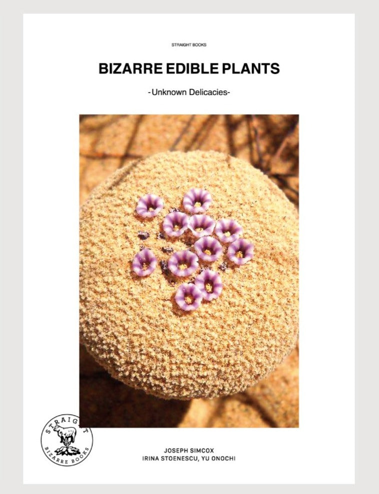 Bizarre Edible Plants - Unknown Delicasies