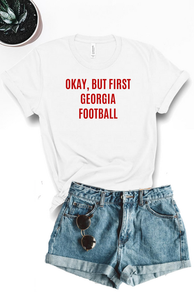 Okay But First Georgia Football Graphic Tee - White - Amor Black Boutique