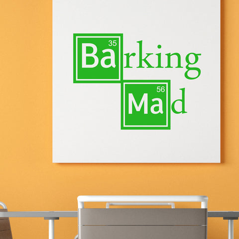 Barking Mad Wall Sticker - Breaking Bad Parody