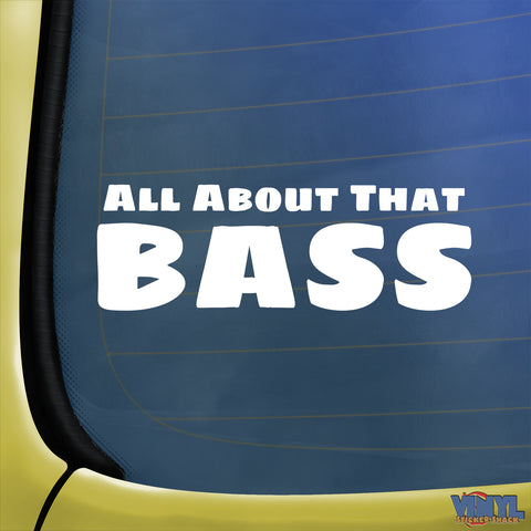 All About That Bass - Car Sticker