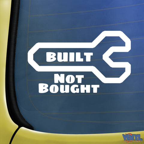 Built Not Bought - Car Sticker