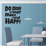 Do More Of What Makes You Happy - Wall Quote