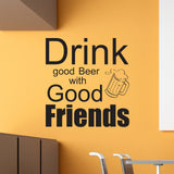 Drink Good Beer With Good Friends - Wall Art