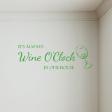 It's Always Wine O' Clock In Our House Wall Sticker