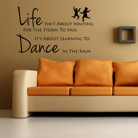 Life Is... Dance In The Rain - Wall Quote