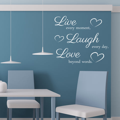 Live Every Moment, Laugh Every Day, Love Beyond Words - Wall Sticker
