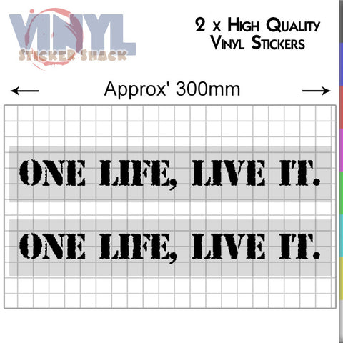 One Life, Live It. - Car Sticker