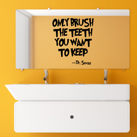 Only Brush The Teeth You Want To Keep - Wall Art Quote – Vinyl ...