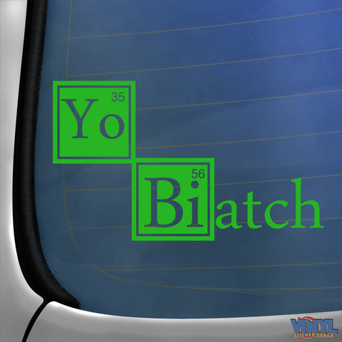 Yo Biatch - Car Sticker